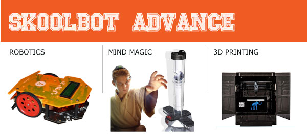 Skoolbot Advance - Robotics, Mind Magic and 3D Printing